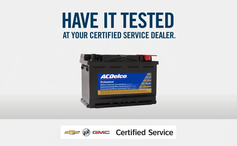 Have your Battery tested at your Certified Service Dealer